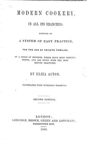 Modern Cookery  in all its branches  reduced to a system of easy practice  etc PDF