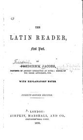 The Latin Reader: With exlanatory notes. First part