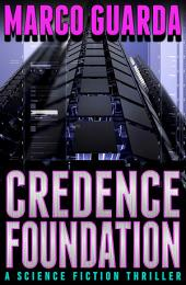 Credence Foundation (A Science Fiction Novel)