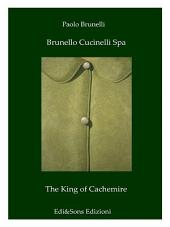 Brunello Cucinelli Spa The King of Cachemire: Wonderful story in the fashion world!