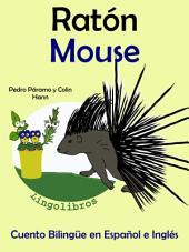Aprender Inglés: Inglés para niños. Ratón - Mouse: Cuento Bilingüe en Español e Inglés