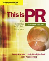 Cengage Advantage Books: This is PR: The Realities of Public Relations: Edition 11