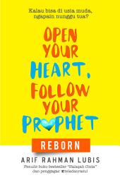 Open Your Heart Follow Your Prophet: reborn