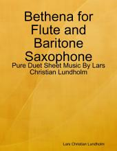 Bethena for Flute and Baritone Saxophone - Pure Duet Sheet Music By Lars Christian Lundholm