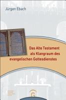 Das Alte Testament als Klangraum des evangelischen Gottesdienstes PDF