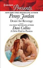 Desire for Revenge & A Debt Paid in Passion: Billionaire Romances