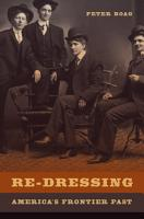 Re Dressing America   s Frontier Past PDF