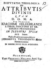 Disputatio Theologica De Attributis Divinis