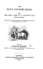 The Boy's Country-Book, Being the Real Life of a Country Boy. Edited [or Rather Written] by W. H.