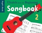 Ukulele From The Beginning: Songbook 2
