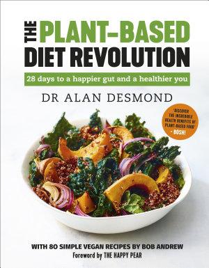 The Plant Based Diet Revolution