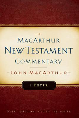 1 Peter MacArthur New Testament Commentary PDF
