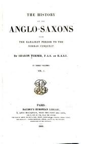 The History of the Anglo-Saxons from the Earliest Period to the Norman Conquest: Volume 1
