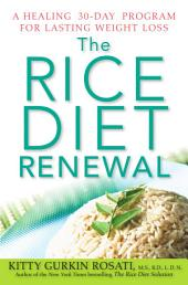 The Rice Diet Renewal A Healing 30-Day Program for Lasting Weight Loss