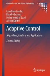 Adaptive Control: Algorithms, Analysis and Applications, Edition 2