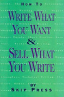 How to Write what You Want and Sell what You Write PDF