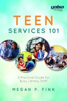 Teen Services 101  A Practical Guide for Busy Library Staff PDF