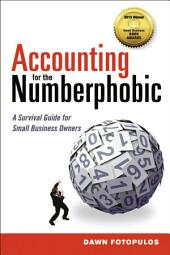Accounting for the Numberphobic: A Survival Guide for Small Business Owners