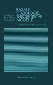 Basale Soziologie: Theoretische Modelle: Ausgabe 4