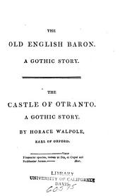 The Old English Baron: A Gothic Story. The Castle of Otranto; a Gothic Story