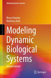 Modeling Dynamic Biological Systems: Edition 2
