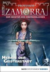 Professor Zamorra - Folge 1018: Herrin der Geisterstadt