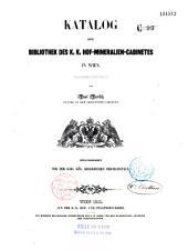 Katalog der Bibliothek des K. K. Hof-Mineralien-Cabinetes in Wien...