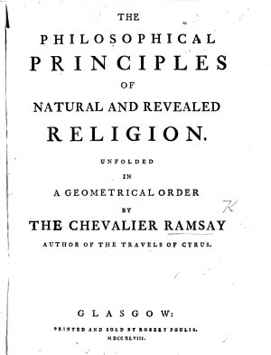 The Philosophical Principles of Natural and Revealed Religion  Unfolded in a Geometrical Order  F P  PDF