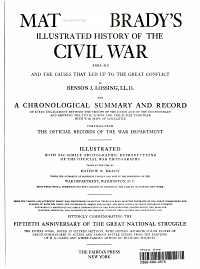 Mathew Brady s Illustrated History of the Civil War  1861 65 and the Causes that Led Up to the Great Conflict