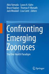 Confronting Emerging Zoonoses: The One Health Paradigm