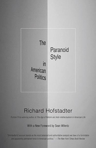 Download The Paranoid Style in American Politics  and Other Essays Book
