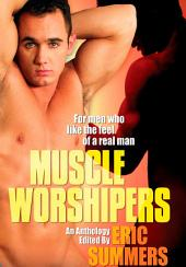 Muscle Worshippers: An Anthology