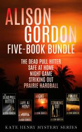 Alison Gordon Five-Book Bundle: The Dead Pull Hitter, Safe at Home, Night Game, Striking Out, and Prairie Hardball