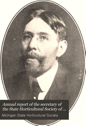Annual Report of the Secretary of the State Horticultural Society of Michigan: Volume 38