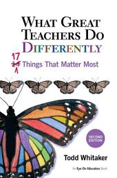What Great Teachers Do Differently: 17 Things That Matter Most, Edition 2