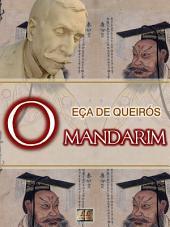 O Mandarim [Biografia, Ilustrado, Índice Ativo, Análises, Resumo e Estudos] - Coleção Eça de Queirós Vol. V