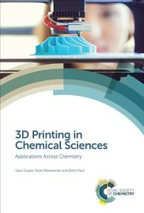 3D Printing in Chemical Sciences