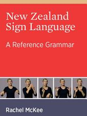 New Zealand Sign Language: A Reference Grammar