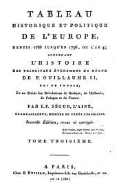 Politique de tous les cabinets de l'Europe: pendant les règnes de Louis XV et de Louis XVI; contenant des pièces authentiques sur la correspondance secrète du C[superscript te] de Broglie; -- un ouvrage sur la situation de toutes les puissances de l'Europe, dirigé par lui et exécuté par M. Favier;--les doutes sur le traité de 1756, par le même;--plusiers mémoires du C[superscript te] de Vergennes, de M. Turgot, etc, Volume3