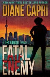 Fatal Enemy: A Jess Kimball Thrller