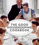 The Good Housekeeping Cookbook Sunday Dinner Collector s Edition