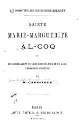 Les fondateurs des grands ordres religieux: Sainte-Marie-Marguerite Al-Coq, et les congregations du Sacré-Coeur de Jesus et de Marie l'Immaculée Conception