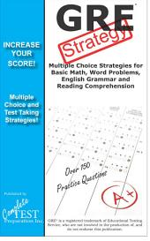 GRE Test Strategy: Winning Multiple Choice Strategies for the GRE Exam