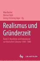 Realismus und Gr  nderzeit  Band 2  Manifeste und Dokumente PDF