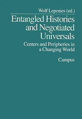 Entangled Histories and Negotiated Universals PDF