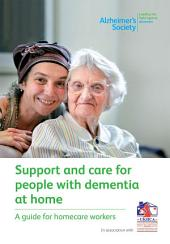Support and care for people with dementia at home: A guide for homecare workers
