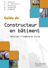 Guide du constructeur en bâtiment: Maîtrise l'ingénierie civile