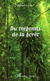 Du tréfonds de la forêt
