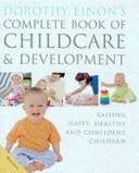 Dorothy Einon s Complete Book of Childcare   Development PDF