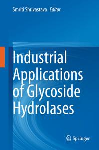 Industrial Applications of Glycoside Hydrolases